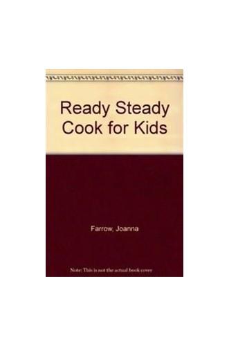 """Ready Steady Cook"" for Kids By Joanna Farrow"