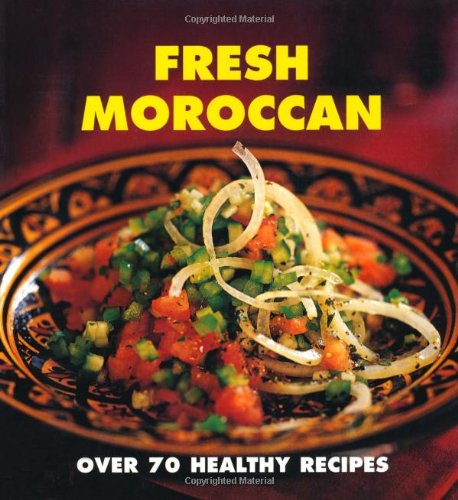 Fresh Moroccan: Over 70 Healthy Recipes by Nada Saleh