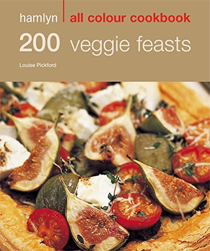200 Veggie Feasts by Louise Pickford