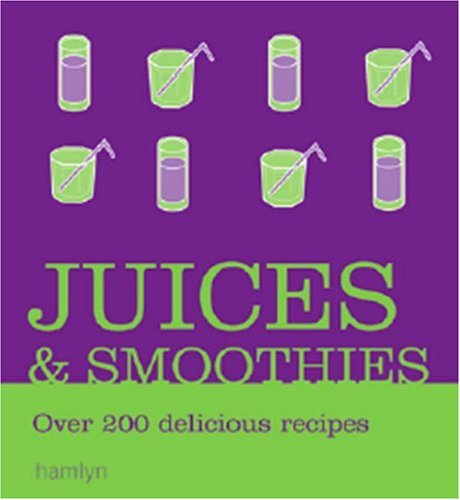 Juices and Smoothies By Hamlyn