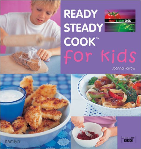 """""""Ready Steady Cook"""" for Kids By Joanna Farrow (Author)"""