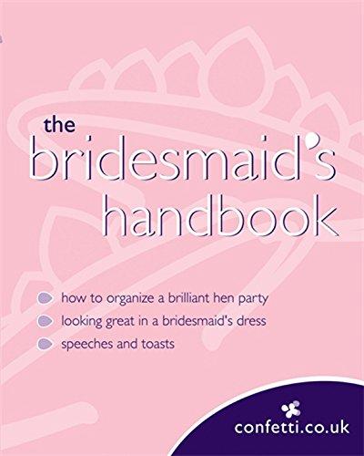 Confetti: The Bridesmaid's Handbook by confetti.co.uk