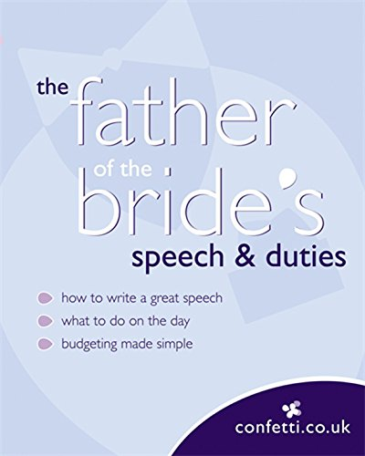 Confetti: The Father Of The Bride's Speech & Duties By