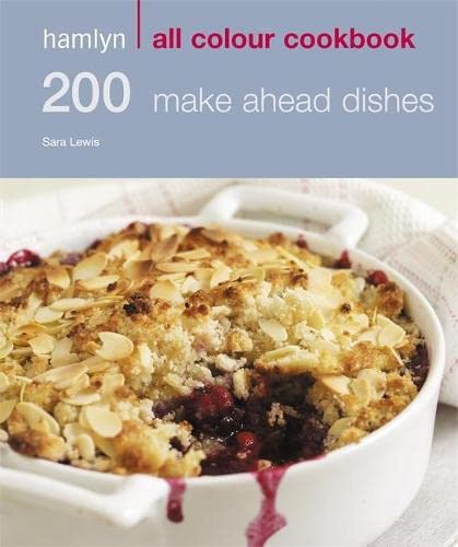 200 Make Ahead Dishes By Sara Lewis