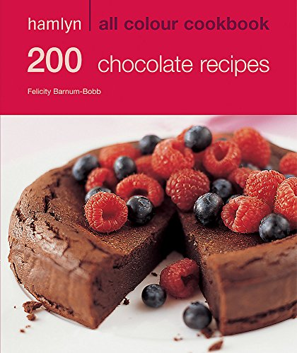 200 Chocolate Recipes: Hamlyn All Colour Cookbook (Hamlyn All Colour Cookery) By Felicity Barnum-Bobb