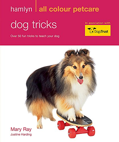 Dog Tricks: Fun Tricks to Teach Your Dog by Mary Ray