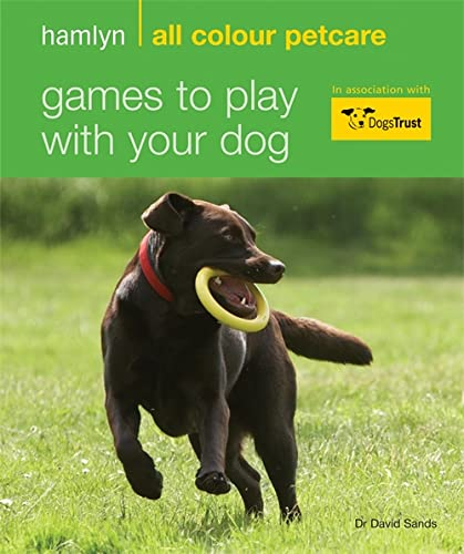 Games to Play with Your Dog By Dr David Sands