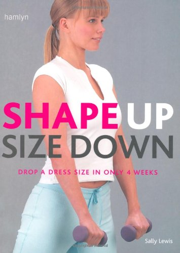 Shape Up, Size Down By Sally Lewis