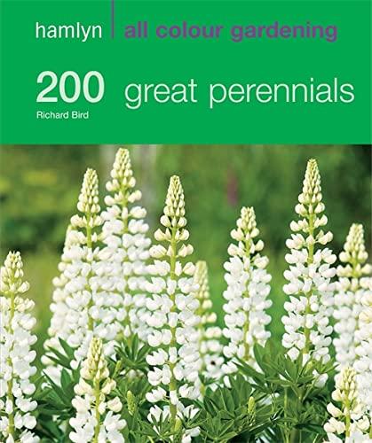 200 Great Perennials By Richard Bird
