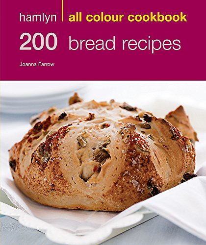 200 Bread Recipes by Joanna Farrow