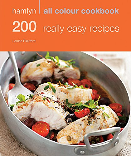 200 Really Easy Recipes by Louise Pickford