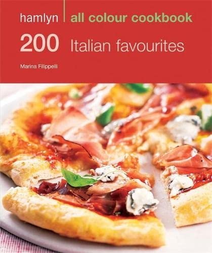 200 Italian Favourites: Hamlyn All Colour Cookbook (Hamlyn All Colour Cookery) By Marina Filippelli