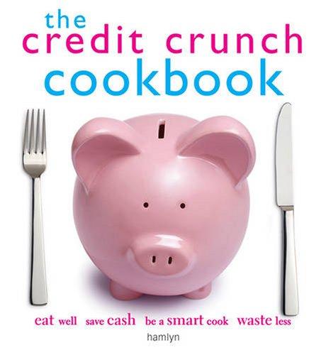 The Credit Crunch Cookbook By Hamlyn