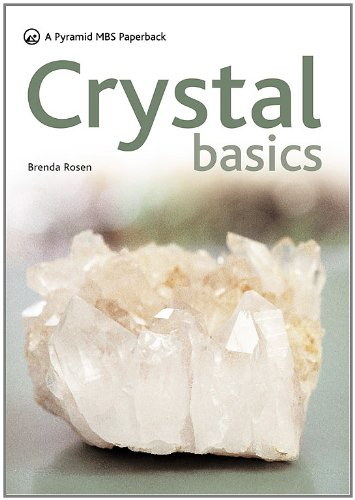 Crystal Basics: How to Use Crystals for Wellbeing and Spiritual Harmony by Brenda Rosen