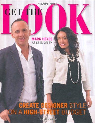 Get the Look By Mark Heyes