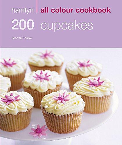 Hamlyn All Colour Cookery: 200 Cupcakes By Joanna Farrow (Author)