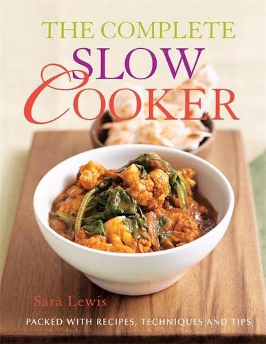 The Complete Slow Cooker by Sara Lewis