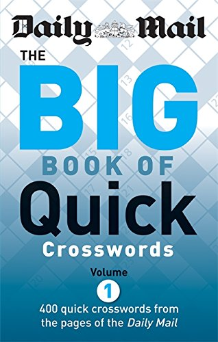 The Daily Mail: the Big Book of Quick Crosswords By Daily Mail
