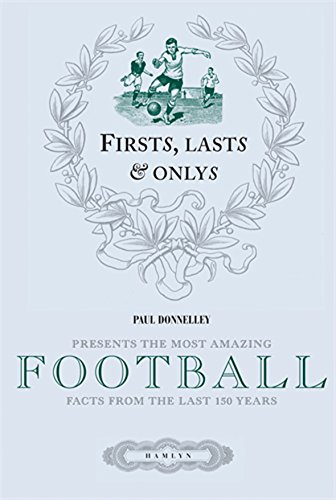 Firsts, Lasts & Onlys of Football By Paul Donnelley