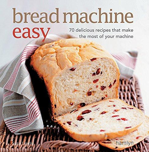 Bread Machine Easy By Sara Lewis