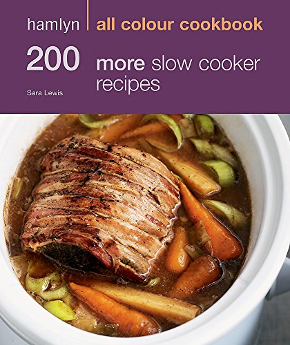 200 More Slow Cooker Recipes by Sara Lewis