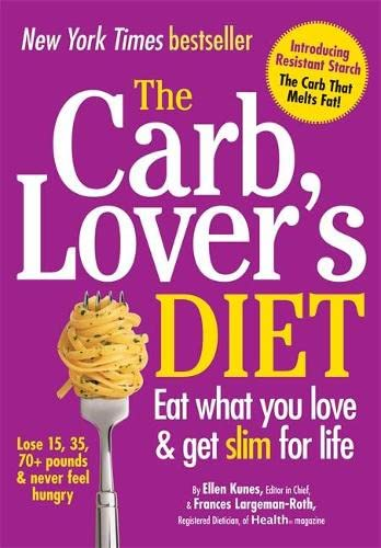 The CarbLover's Diet By Ellen Kunes