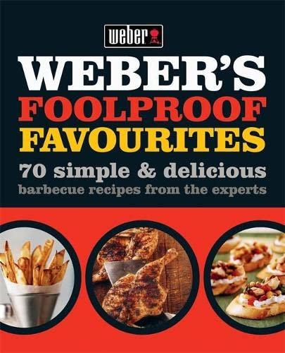 Weber's Foolproof Favourites By Hamlyn