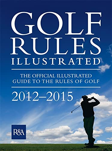 Golf Rules Illustrated: 2012 by R&A