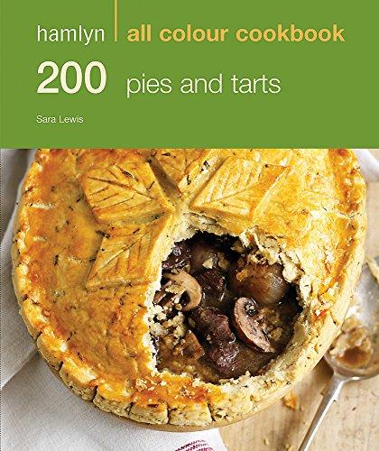 200 Pies & Tarts by Sara Lewis