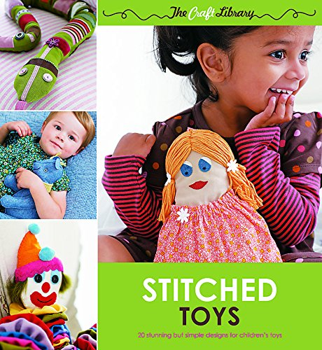 The Craft Library: Stitched Toys By Kate Haxell (EDITOR, PROJECT EDITOR)