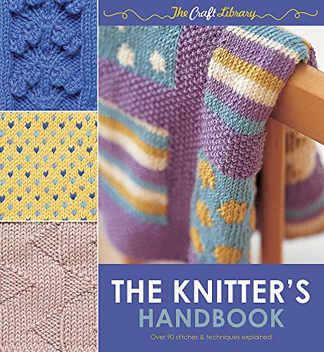 The Knitter's Handbook: Over 90 Stitches and Techniques Explained by Eleanor Van Zandt