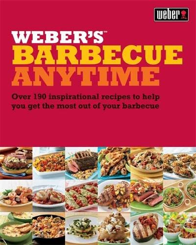 Weber's Barbecue Anytime By Jamie Purviance