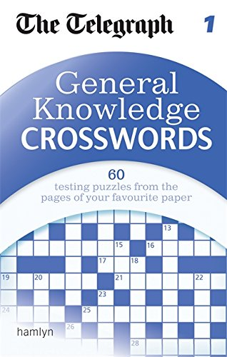 The Telegraph: General Knowledge Crosswords 1 (The Telegraph Puzzle Books) By The Telegraph