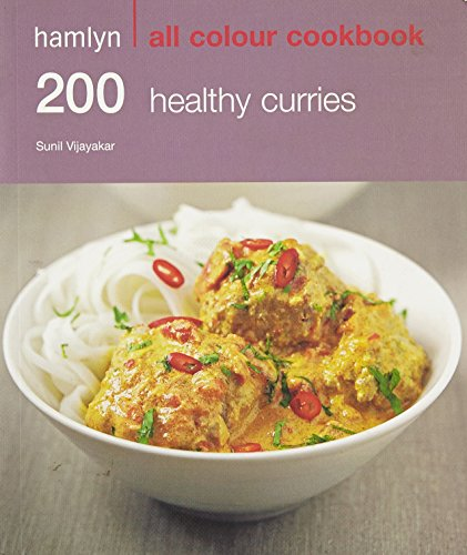 Hamlyn All Colour Cookery: 200 Healthy Curries By Sunil Vijayakar