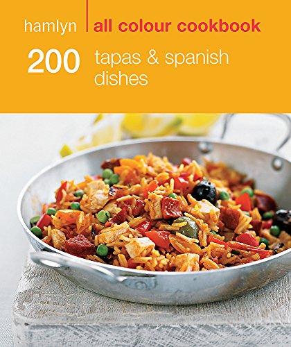 200 Tapas & Spanish Dishes: Hamlyn All Colour Cookbook (Hamlyn All Colour Cookery) By Emma Lewis