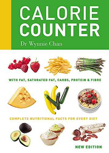 Calorie Counter: Complete Nutritional Facts for Every Diet by Wynnie Chan