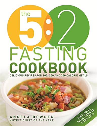 The 5:2 Fasting Cookbook 100 Recipes for Fasting Days by Angela Dowden