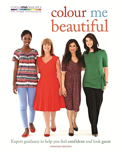 Colour Me Beautiful: Expert guidance to help you feel confident and look great by Veronique Henderson