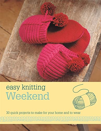 Easy Knitting: Weekend By Contributions by Nicki Trench