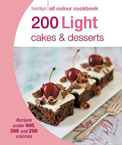Hamlyn All Colour Cookery: 200 Light Cakes & Desserts By Angela Dowden