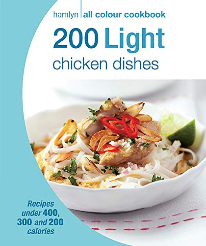 200 Light Chicken Dishes by Angela Dowden