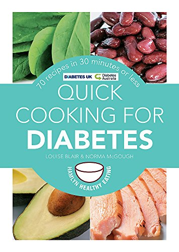 Quick Cooking for Diabetes: 70 recipes in 30 minutes or less (Hamlyn Healthy Eating) By Louise Blair
