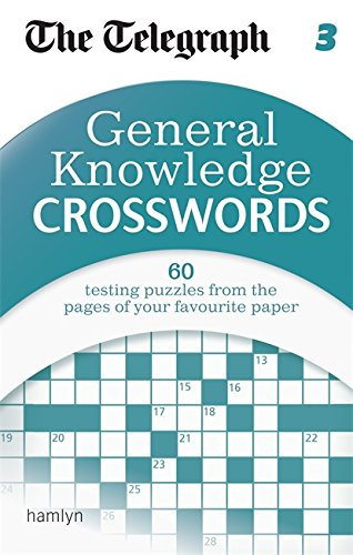 The Telegraph: General Knowledge Crosswords 3 (The Telegraph Puzzle Books) By The Telegraph