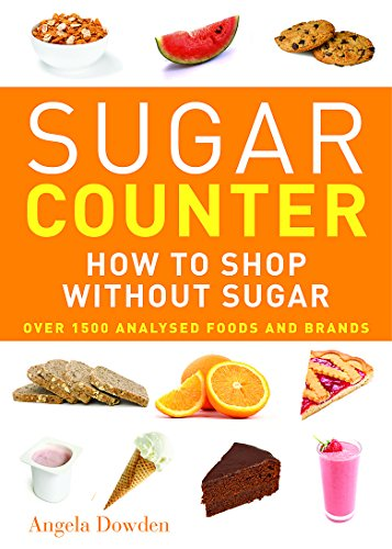 Sugar Counter: How to Shop without Sugar by Angela Dowden