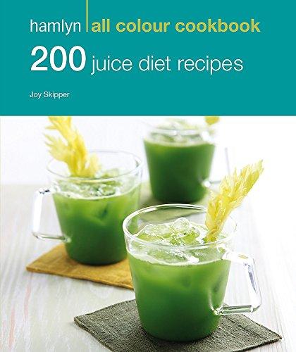 Hamlyn All Colour Cookery: 200 Juice Diet Recipes By Joy Skipper