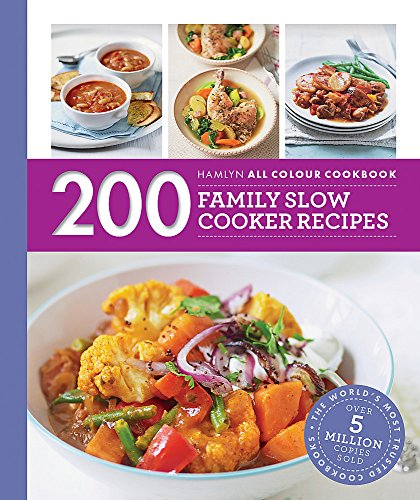 200 Family Slow Cooker Recipes: Hamlyn All Colour Cookboo by Sara Lewis