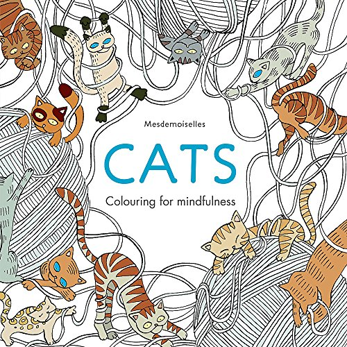 Cats Colouring For Mindfulness By Mesdemoiselles Book The Cheap Fast Free Post 1 Of 1Only 0 Available See More