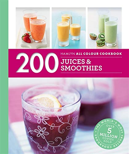 Hamlyn All Colour Cookery: 200 Juices & Smoothies By unknown