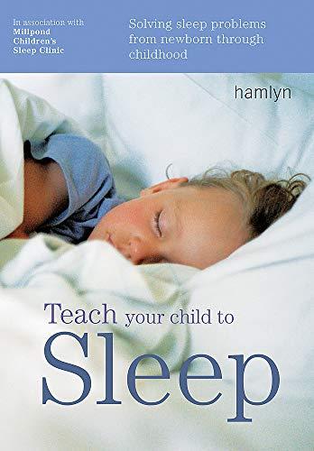 Teach Your Child to Sleep By Millpond Children's Sleep Clinic