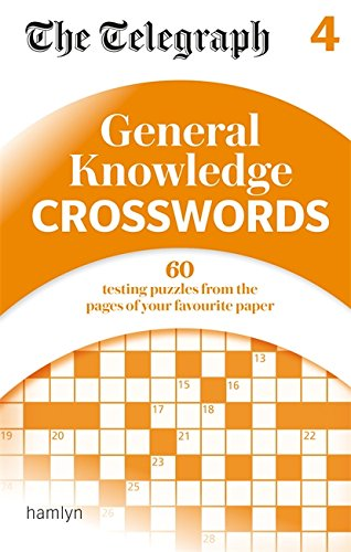 The Telegraph: General Knowledge Crosswords 4 (The Telegraph Puzzle Books) By The Telegraph Media Group